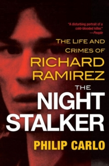 Image for The night stalker  : the life and crimes of Richard Ramirez