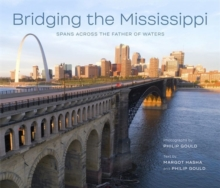 Image for Bridging the Mississippi : Spans across the Father of Waters