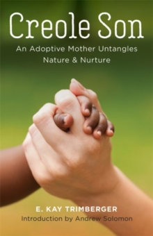 Image for Creole Son : An Adoptive Mother Untangles Nature and Nurture