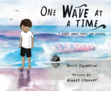 Image for One wave at a time  : a story about grief and healing