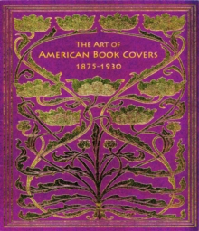 Image for The Art of American Book Covers : 1875-1930