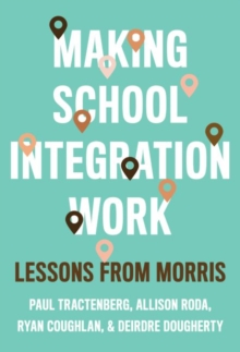 Image for Making School Integration Work : Lessons from Morris