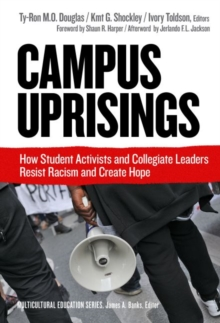 Image for Campus Uprisings : How Student Activists and Collegiate Leaders Resist Racism and Create Hope