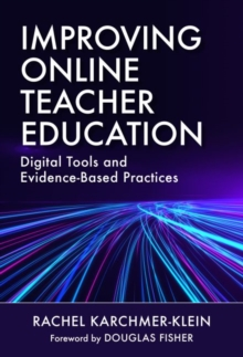 Image for Improving Online Teacher Education : Digital Tools and Evidence-Based Practices