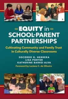 Image for Equity in School-Parent Partnerships : Cultivating Community and Family Trust in Culturally Diverse Classrooms