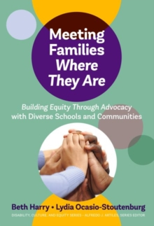 Image for Meeting Families Where They Are : Building Equity Through Advocacy with Diverse Schools and Communities
