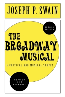 Image for The broadway musical  : a critical and musical survey