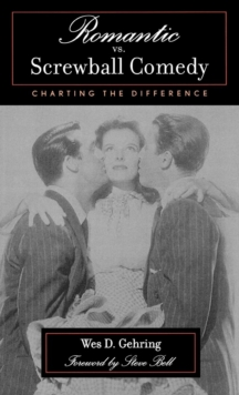 Image for Romantic vs. Screwball Comedy : Charting the Difference