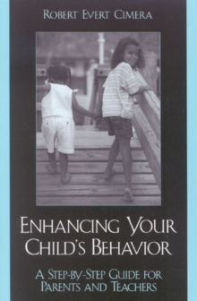 Image for Enhancing Your Child's Behavior : A Step-by-Step Guide for Parents and Teachers