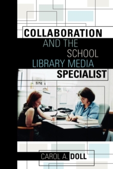 Image for Collaboration and the School Library Media Specialist