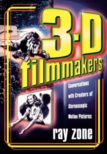 Image for 3-D filmmakers  : Conversations with creators of stereoscopic motion pictures