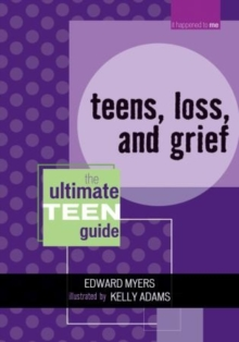 Image for Teens, Loss, and Grief : The Ultimate Teen Guide