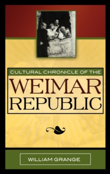 Cultural Chronicle of the Weimar Republic