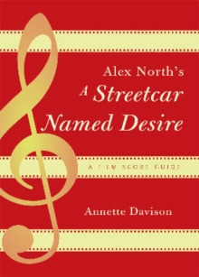Image for Alex North's A Streetcar Named Desire : A Film Score Guide
