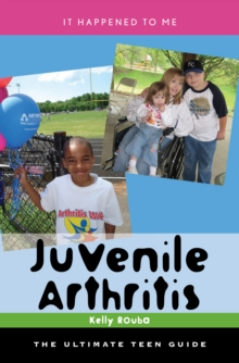 Image for Juvenile arthritis: the ultimate teen guide