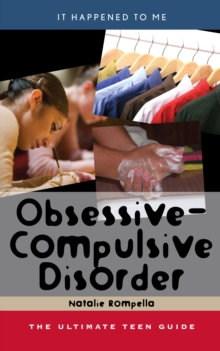 Image for Obsessive-compulsive disorder: the ultimate teen guide