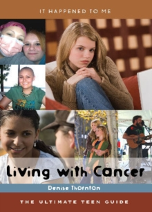 Image for Living with Cancer : The Ultimate Teen Guide