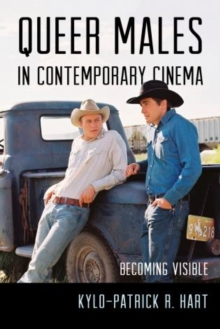 Image for Queer Males in Contemporary Cinema : Becoming Visible