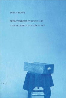 Image for Spontaneous Particulars : Telepathy of Archives