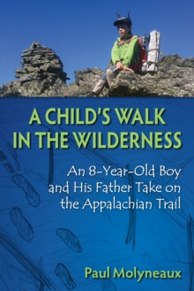 Image for A Child's Walk in the Wilderness : An 8-Year-Old Boy and His Father Take on the Appalachian Trail