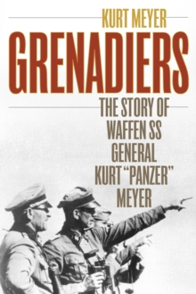 "Image for Grenadiers : The Story of Waffen Ss General Kurt ""Panzer"" Meyer"