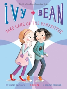 Image for Ivy and Bean take care of the babysitter