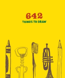 Image for 642 Things to Draw: Inspirational Sketchbook to Entertain and Provoke the Imagination