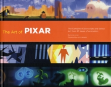 Image for The art of Pixar  : the complete colorscripts and select art from 25 years of animation