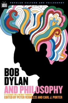 Image for Bob Dylan and Philosophy : It's Alright Ma (I'm Only Thinking)