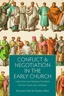 Image for Conflict and Negotiation in the Early Church : Letters from Late Antiquity, Translated from the Greek, Latin, and Syriac