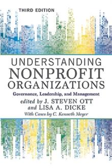 Image for Understanding Nonprofit Organizations : Governance, Leadership, and Management