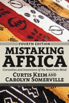 Image for Mistaking Africa  : curiosities and inventions of the American mind