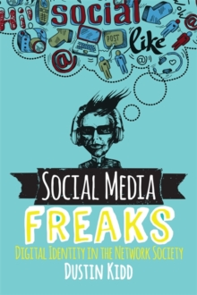 Image for Social media freaks  : digital identity in the network society