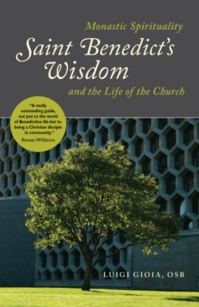 Image for Saint Benedict's Wisdom : Monastic Spirituality and the Life of the Church