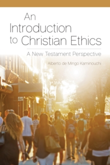 Image for An Introduction to Christian Ethics : A New Testament Perspective