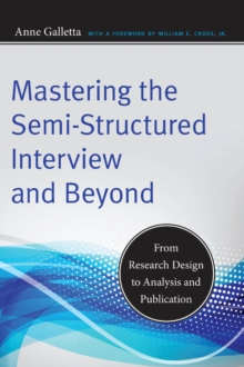 Image for Mastering the semi-structured interview and beyond  : from research design to analysis and publication