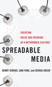 Image for Spreadable media  : creating value and meaning in a networked culture
