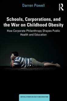 Image for Corporations, schools and the war on obesity  : Childhood Obesity Inc.