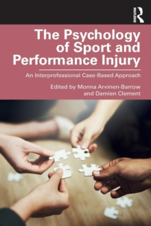Image for The psychology of sport and performance injury  : an interprofessional case-based approach