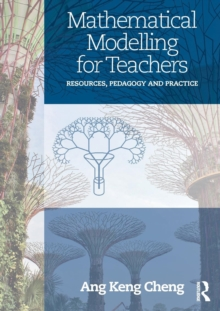 Image for Mathematical modelling for teachers  : resources, pedagogy and practice