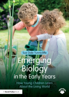 Image for Emerging Biology in the Early Years : How Young Children Learn about the Living World