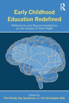 Image for Early childhood education redefined  : reflections and recommendations on the impact of Start Right