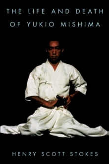 Image for The Life and Death of Yukio Mishima