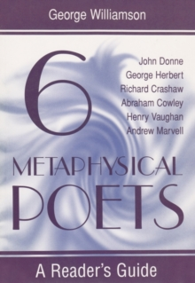Image for Six Metaphysical Poets : A Reader's Guide