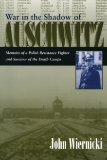 Image for War in the shadow of Auschwitz  : memoirs of a Polish resistance fighter and survivor of the death camps
