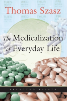Image for Medicalization of Everyday Life : Selected Essays