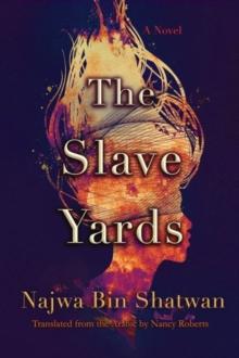Image for The Slave Yards : A Novel