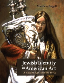 Image for Jewish Identity in American Art : A Golden Age since the 1970s