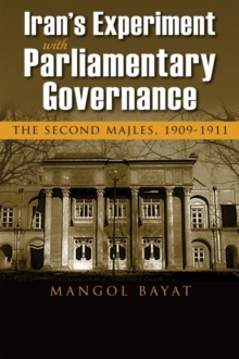 Image for Iran's experiment with parliamentary governance  : the second majles, 1909-1911