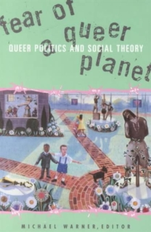 Image for Fear of a queer planet  : queer politics and social theory